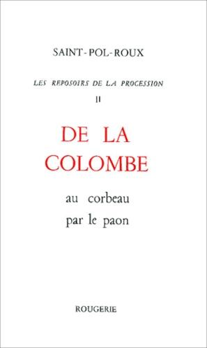 Saint-Pol-Roux - Les reposoirs de la procession - Tome 2, De la colombe au corbeau par le paon 1885-1900.