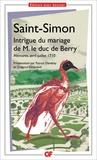 Saint-Simon - Intrigue du mariage de M. le duc de Berry - Mémoires, avril-juillet 1710.