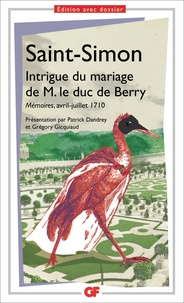 Saint-Simon - Intrigue du mariage de M. le duc de Berry - Mémoires, avril-juillet 1710.