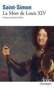 Saint-Simon - La Mort de Louis XIV (1715) - Mémoires, tome 3.