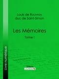 Saint-Simon et  Ligaran - Les Mémoires - Tome I.