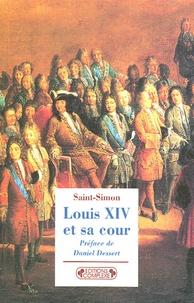 Saint-Simon - Louis XIV et sa cour.