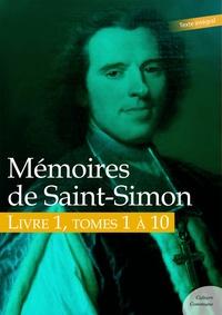 Saint-Simon - Mémoires de Saint-Simon, livre 1, tomes 1 à 10.
