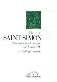 Saint-Simon - Mémoires sur le règne de Louis XIV. - Anthologie suivie.