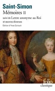 Saint-Simon - Mémoires - Tome 2 ; Suivi de Lettre anonyme au Roi et oeuvres diverses.