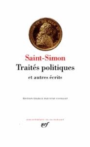 Saint-Simon - Traités politiques et autres écrits.