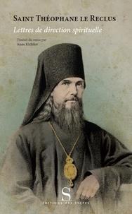 Lettres de direction spirituelle -  Saint Théophane le Reclus  