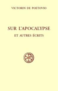 Saint Victorin - Sur l'Apocalypse - Suivi du Fragment chronologique ; et de La construction du monde.
