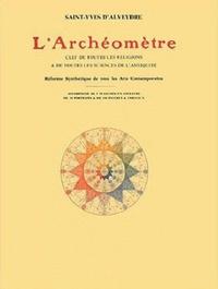 Alixetmika.fr L'Archéomètre - Clef de toutes les religions & de toutes les sciences de l'Antiquité Image