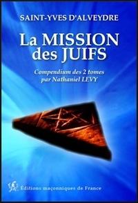 Saint-Yves d' Alveydre - La mission des juifs - Compendium des 2 tomes.