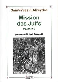 Saint-Yves d' Alveydre - Mission des Juifs - Volume 2.