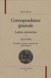 Sainte Beuve - Correspondance générale - Lettres retrouvées, tome 1 (1823-1859).