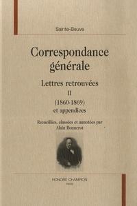 Sainte-Beuve - Correspondance générale - Tome 2, Lettres retrouvées (1860-1869).