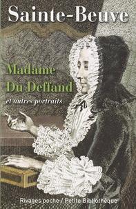 Sainte-Beuve - Madame Du Deffand - Et autres portraits.