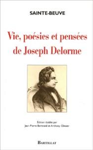 Sainte-Beuve - Vie, poésies et pensées de Joseph Delorme.