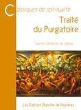 Sainte Catherine de Gênes Sainte Catherine de Gênes - Traité du purgatoire.