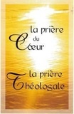 Sainte Madeleine Editions - La prière du coeur & la prière théologale.