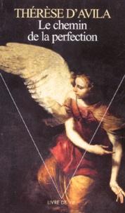 Sainte Thérèse d'Avila - Le chemin de la perfection.