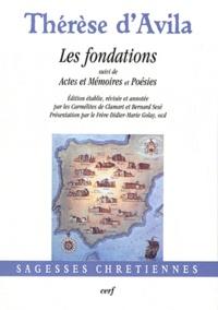 Sainte Thérèse d'Avila - Les fondations - suivi de Actes et mémoires et Poésies.