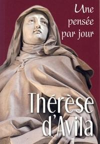 Sainte Thérèse d'Avila - Thérèse d'Avila - Une pensée par jour.