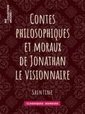 Saintine - Contes philosophiques et moraux de Jonathan le visionnaire.