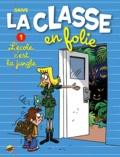 Saive - La classe en folie Tome 1 : L'école, c'est la jungle.