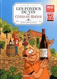 Saive - Les fondus du vin des Côtes du Rhône - Avec un livre de cave offert.