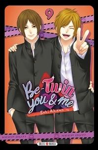 Saki Aikawa - Be-Twin You & Me Tome 9 : .