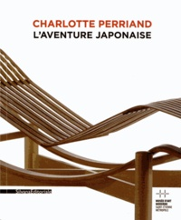 Saki Nagato et Jacques Barsac - Charlotte Perriand - L'aventure japonaise.