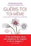 Saki Santorelli - Guéris-toi toi-même - Ce que la méditation apporte à la médecine. 1 CD audio MP3