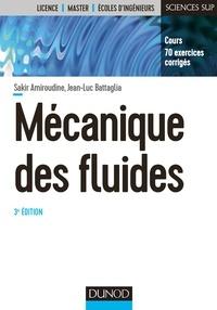 Sakir Amiroudine et Jean-Luc Battaglia - Mécanique des fluides - 3e éd. - Cours, 70 exercices corrigés.