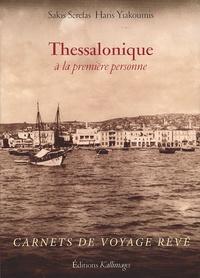 Sakis Serefas et Haris Yiakoumis - Thessalonique à la première personne.