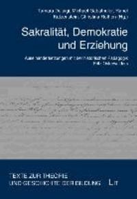 Sakralität, Demokratie und Erziehung - Auseinandersetzungen mit der historischen Pädagogik Fritz Osterwalders.