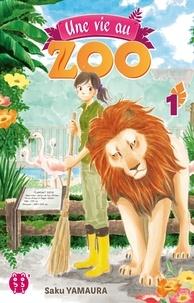 Saku Yamaura - Une vie au zoo T01.