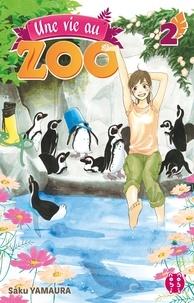 Saku Yamaura et  Saku Yamaura - Une vie au zoo T02.