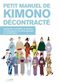 Sakura Yamaguchi et Susumu Zenyôji - Petit manuel de Kimono décontracté - Apprendre à s'habiller en kimono en mélangeant les tyles japonais et occidentaux !.