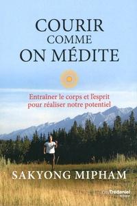Courir comme on médite - Entraîner le corps et lesprit pour réaliser notre potentiel.pdf