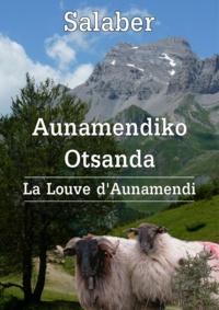SALABER SALABER - Aunamendiko Otsanda (La louve d'Aunamendi).