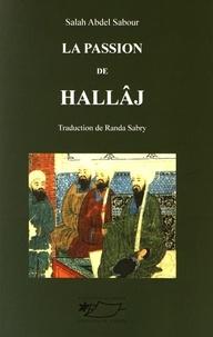 Salah Abdel Sabour - La passion de Hallâj.