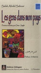 Salah Abdel Sabour - Les gens dans mon pays - Edition bilingue français-arabe.