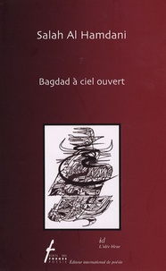 Salah Al Hamdani - Bagdad à ciel ouvert.