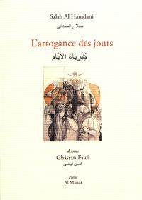 Salah Al Hamdani - L'arrogance des jours.