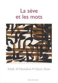 Salah Al Hamdani et Ghani Alani - La sève et les mots.