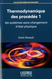Salah Belaadi - Thermodynamique des procédés - Tome 1, Les systèmes sans changement d'état physique.