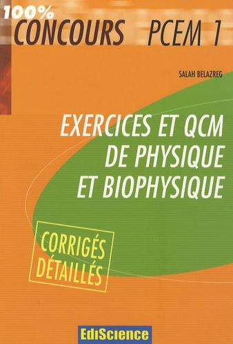 Salah Belazreg - Exercices et QCM de physique et biophysique PCEM 1 - Avec corrigés détaillés.