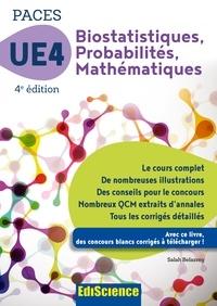 Salah Belazreg - PACES UE 4 Biostatistiques Probabilités Mathématiques - 4e ed. - Manuel, cours + QCM corrigés.