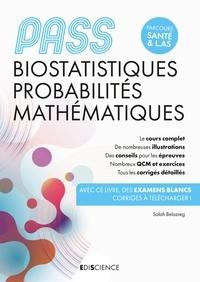 Salah Belazreg - PASS Biostatistiques Probabilités Mathématiques - Manuel, cours + QCM corrigés.
