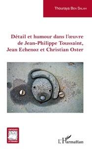 Salah ben ticha thouraya Ben - Détail et humour dans l'oeuvre de Jean-Philippe Toussaint, Jean Echenoz et Christian Oster.