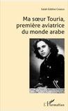 Salah Eddine Chaoui - Ma soeur Touria, première aviatrice du monde arabe.