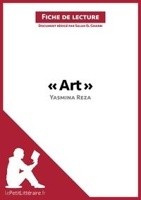 Salah El Gharbi et  lePetitLittéraire.fr - lePetitLittéraire.fr  : Art de Yasmina Reza (Fiche de lecture).